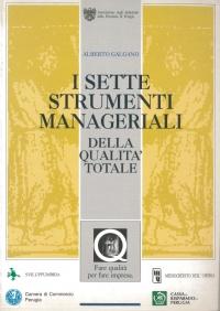 I Sette Strumenti Manageriali della Qualità Totale.